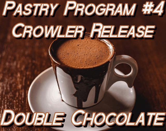 Pastry Program #4 Limited Crowler Release ~ Sold Out