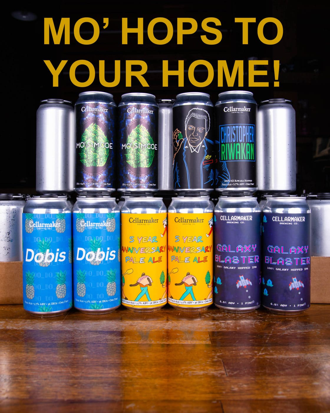 "DRINK MO' Pale Ale Mo' CANS! ""Galaxy Blaster"" IPA, ""Mo' Simcoe"" IPA, ""Christopher Riwakan"" Pale Ale, ""Dobis"" Pale Ale, & ""5 Year"" Pale Ale ~ SOLD OUT"