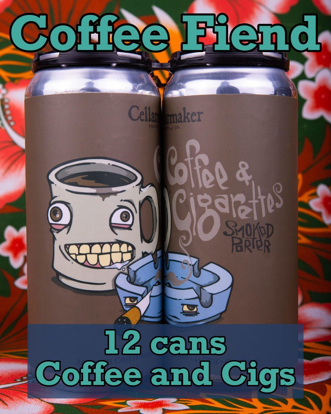 COFFEE FIEND ~ 12 CANS Coffee & Cigs… SHIPPING Out On TUESDAY 8/11 For NEXT DAY Delivery*