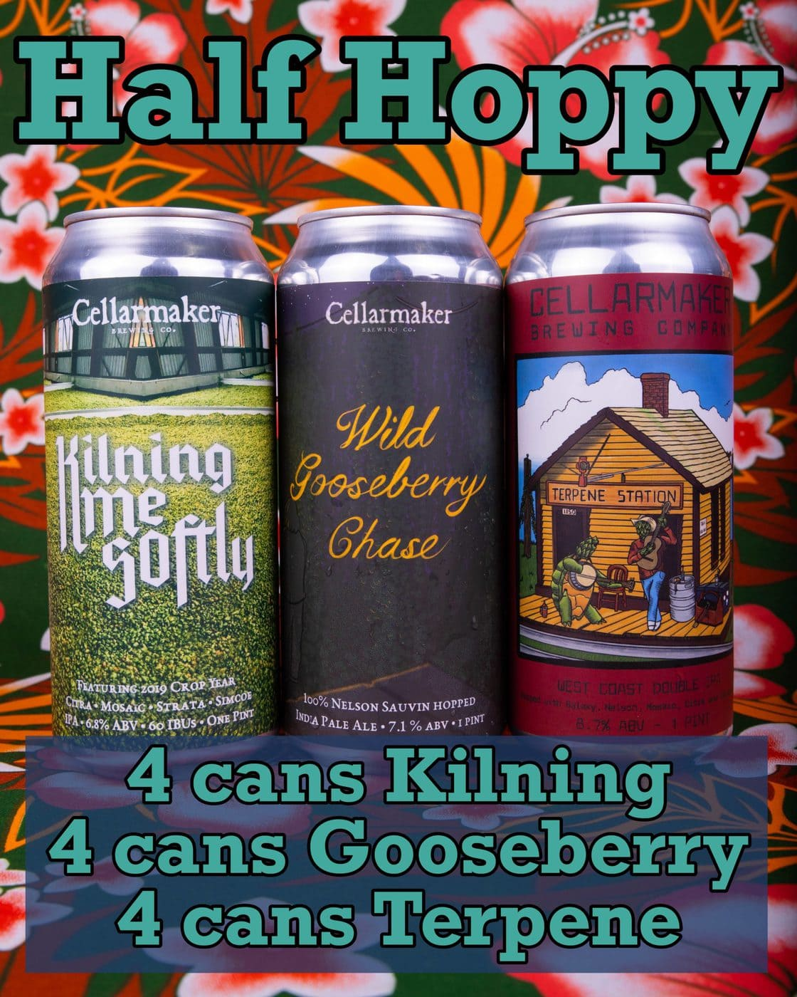 HALF HOPPY ~ 4 CANS Wild Gooseberry Chase IPA, 4 CANS Kilning Me Softly IPA & 4 CANS Terpene Station DIPA … SHIPPING Out On TUESDAY 8/11 For NEXT DAY Delivery*
