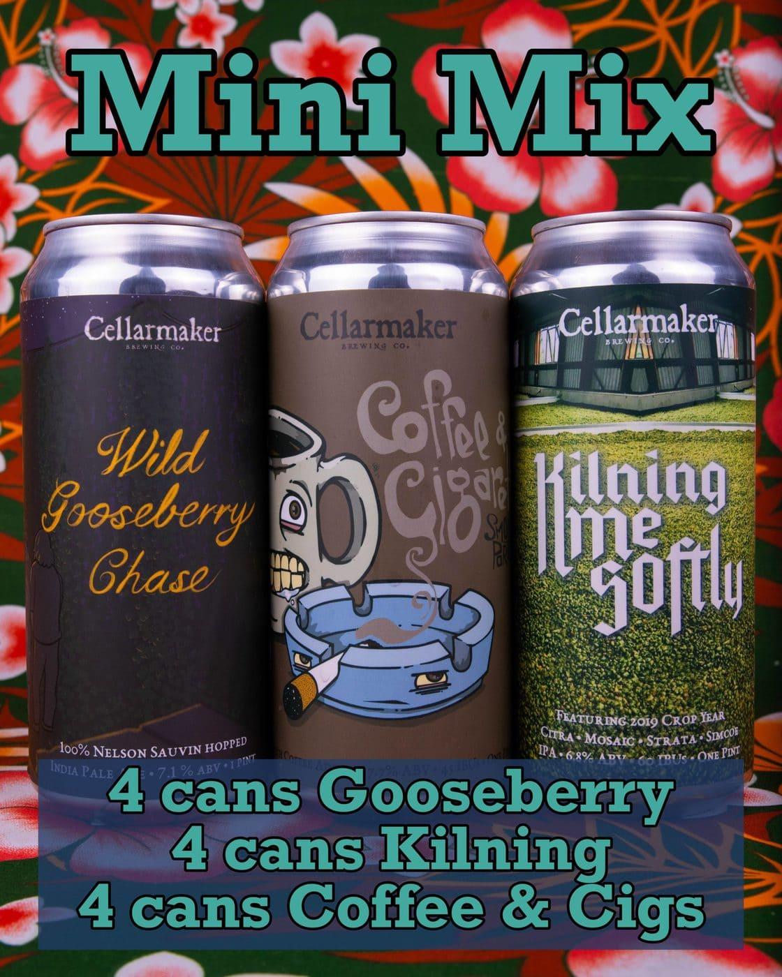 MINI MIX ~ 4 CANS  Wild Gooseberry Chase IPA, 4 CANS Kilning Me Softly IPA & 4 CANS Coffee & Cigs … SHIPPING Out On TUESDAY 8/11 For NEXT DAY Delivery*