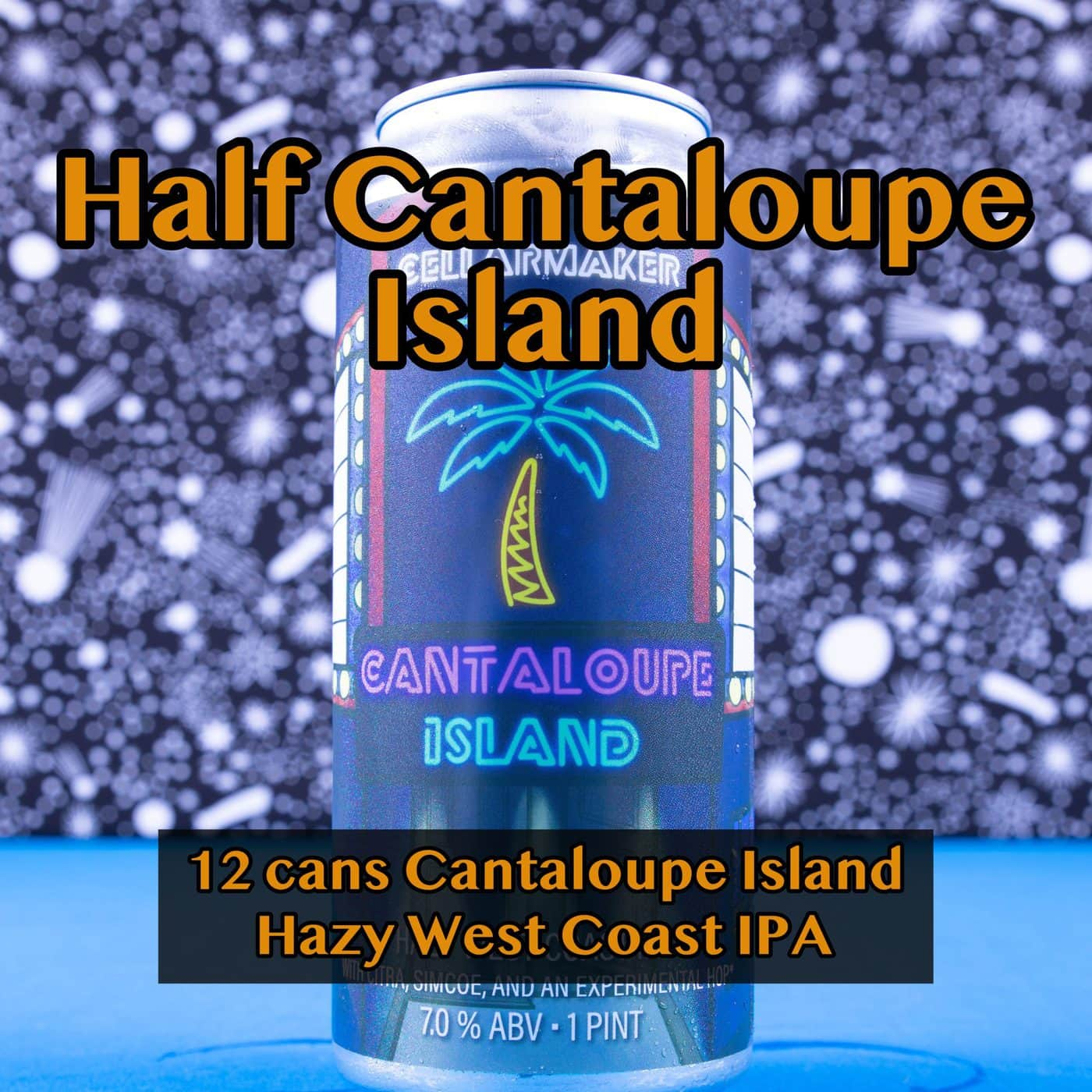 HALF CASE 12 CANS Cantaloupe Island IPA.. SHIPPING Out On WEDNESDAY 12/2 For NEXT DAY Delivery*