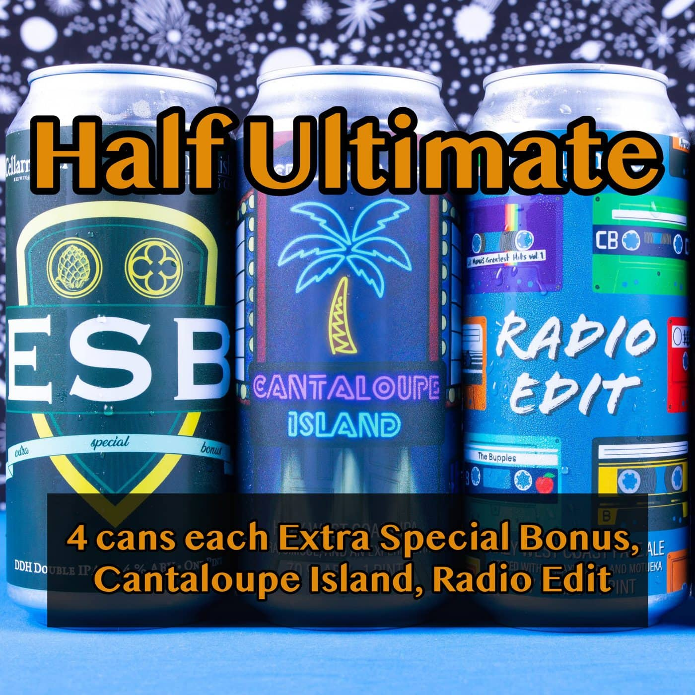HALF CASE 12 CANS – Half Ultimate – 4 Radio Edit Pale Ale, 4 Cantaloupe Island IPA And 4 Extra Special Bonus DDH DIPA… SHIPPING Out On WEDNESDAY 12/2 For NEXT DAY Delivery*