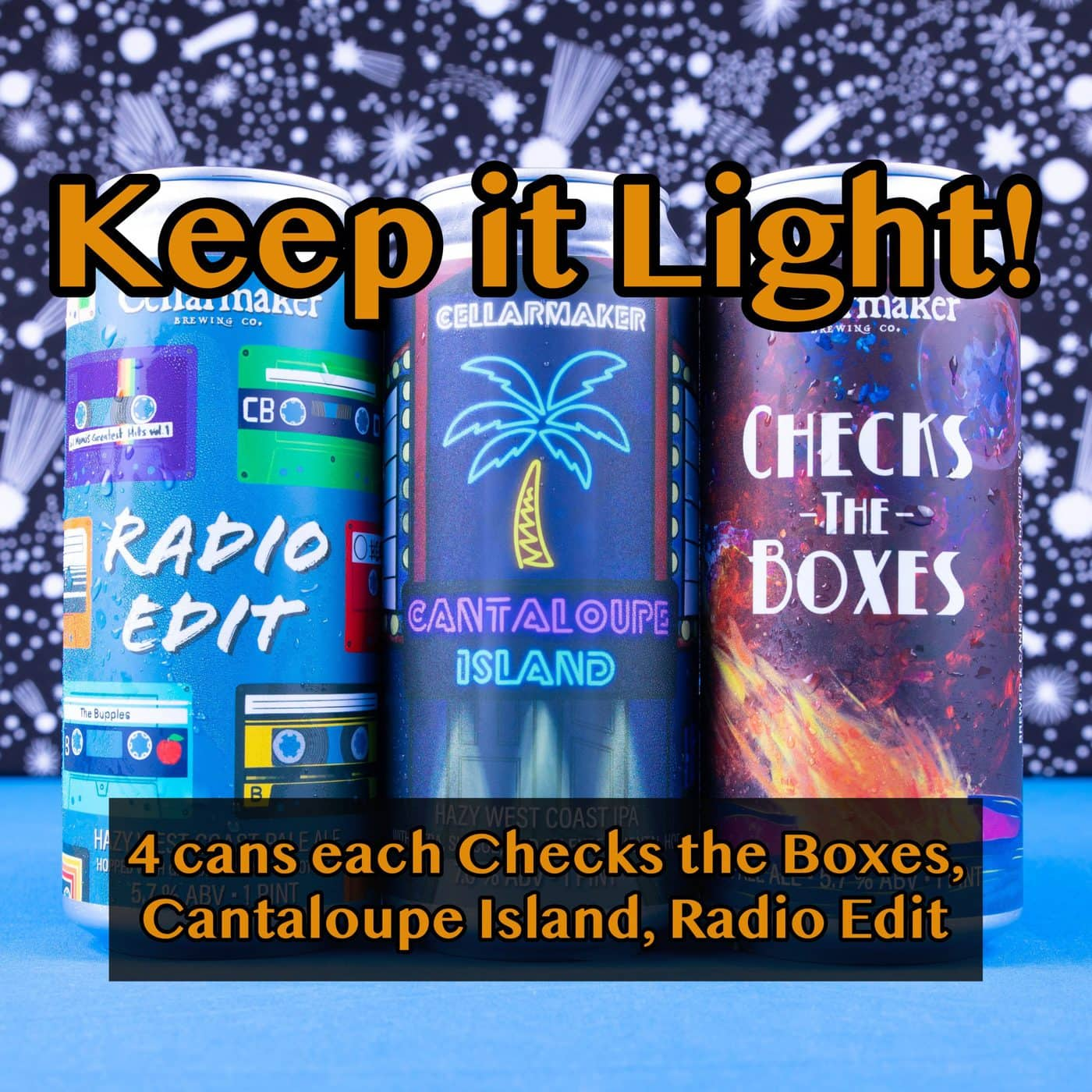 HALF CASE 12 CANS – Keep It Light MIX – 4 Checks The Boxes Pale Ale, 4 Radio Edit Pale Ale And 4 Cantaloupe Island IPA … SHIPPING Out On WEDNESDAY 12/2 For NEXT DAY Delivery*
