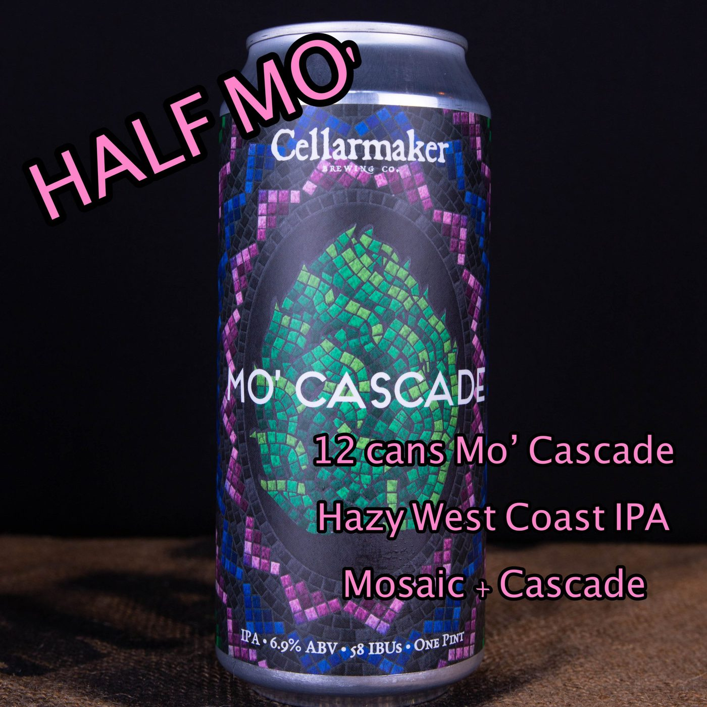 HALF CASE 12 CANS Of Mo' Cascade IPA … SHIPPING Out On TUESDAY 1/12 For NEXT DAY Delivery*