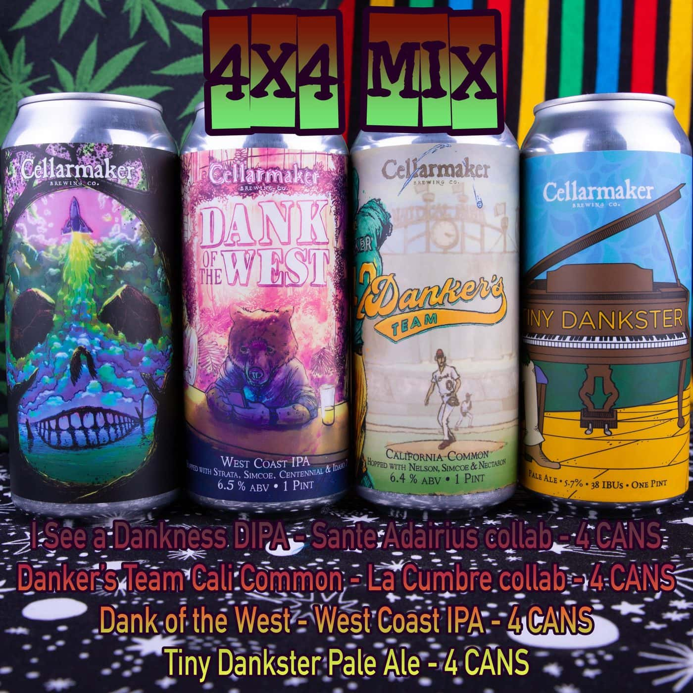 16 CANS 4X4 MIX – 4 I See A Dankness DIPA – Sante Adairius Collab,  4 Danker's Team Cali Common – La Cumbre Collab, 4 Dank Of The West  IPA, 4 Tiny Dankster Pale Ale – Shipping Out Tuesday 4/13 For Next Day Delivery*
