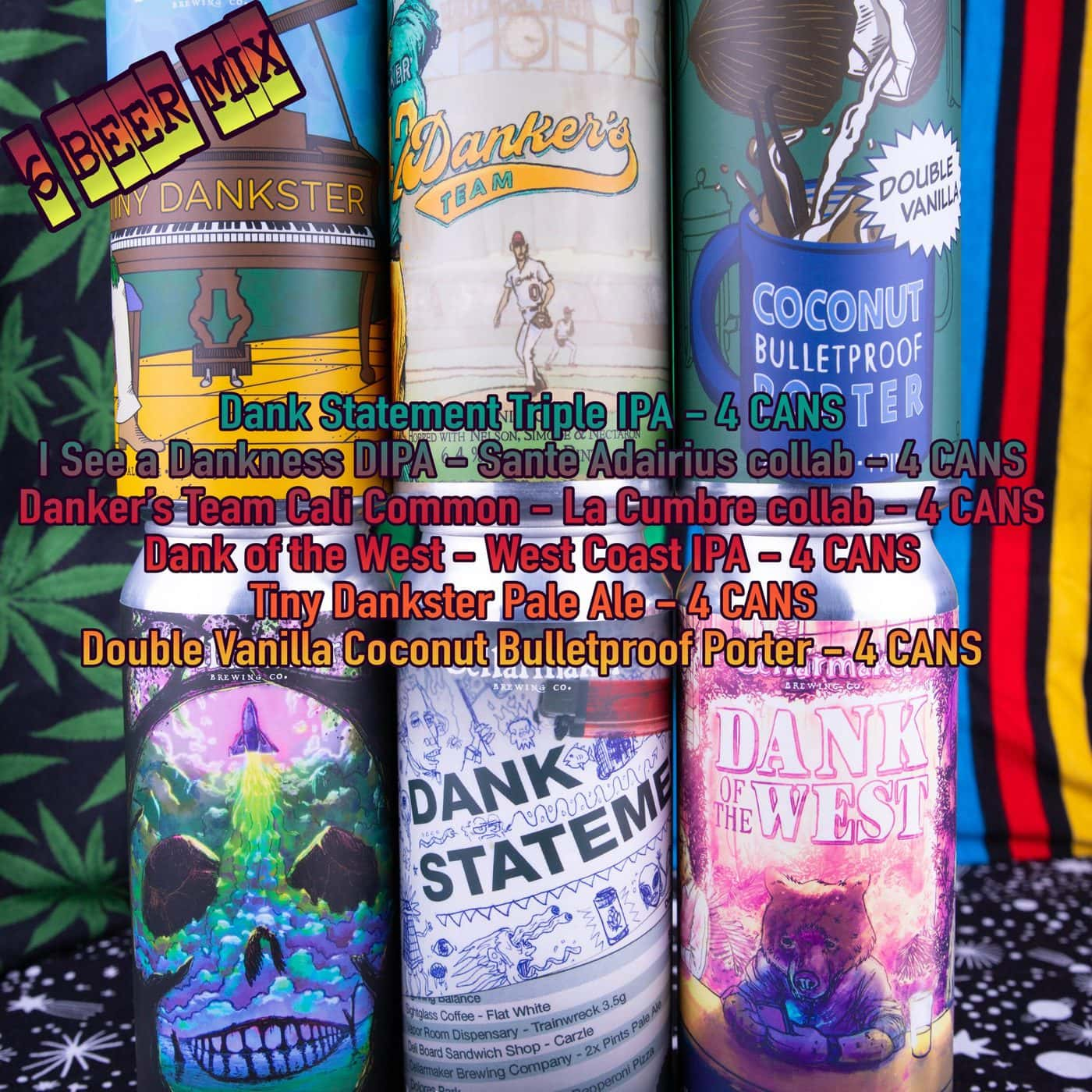 FULL CASE 24 CANS 6 BEER MIX – 4 Dank Statement TIPA, 4 I See A Dankness DIPA – Sante Adairius Collab,  4 Danker's Team Cali Common – La Cumbre Collab, 4 Dank Of The West  IPA, 4 Tiny Dankster Pale Ale And 4 Dub Vanilla Bulletproof Coconut Coffee Porter – Shipping Out Tuesday 4/13 For Next Day Delivery*