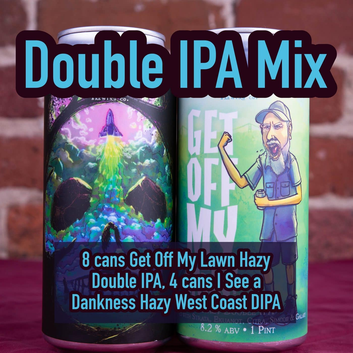 12 CANS I LOVE DIPA MIX – 8 Get Off My Lawn Hazy DIPA And 4 I See A Dankness DIPA – Sante Adairius Collab  – Shipping Out Tuesday 4/20 For Next Day Delivery*