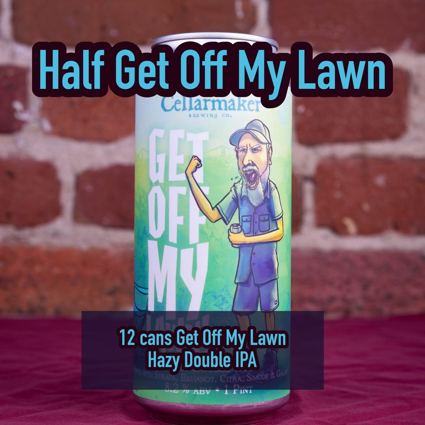 12 CANS Get Off My Lawn Hazy DIPA  – Shipping Out Tuesday 4/20 For Next Day Delivery*