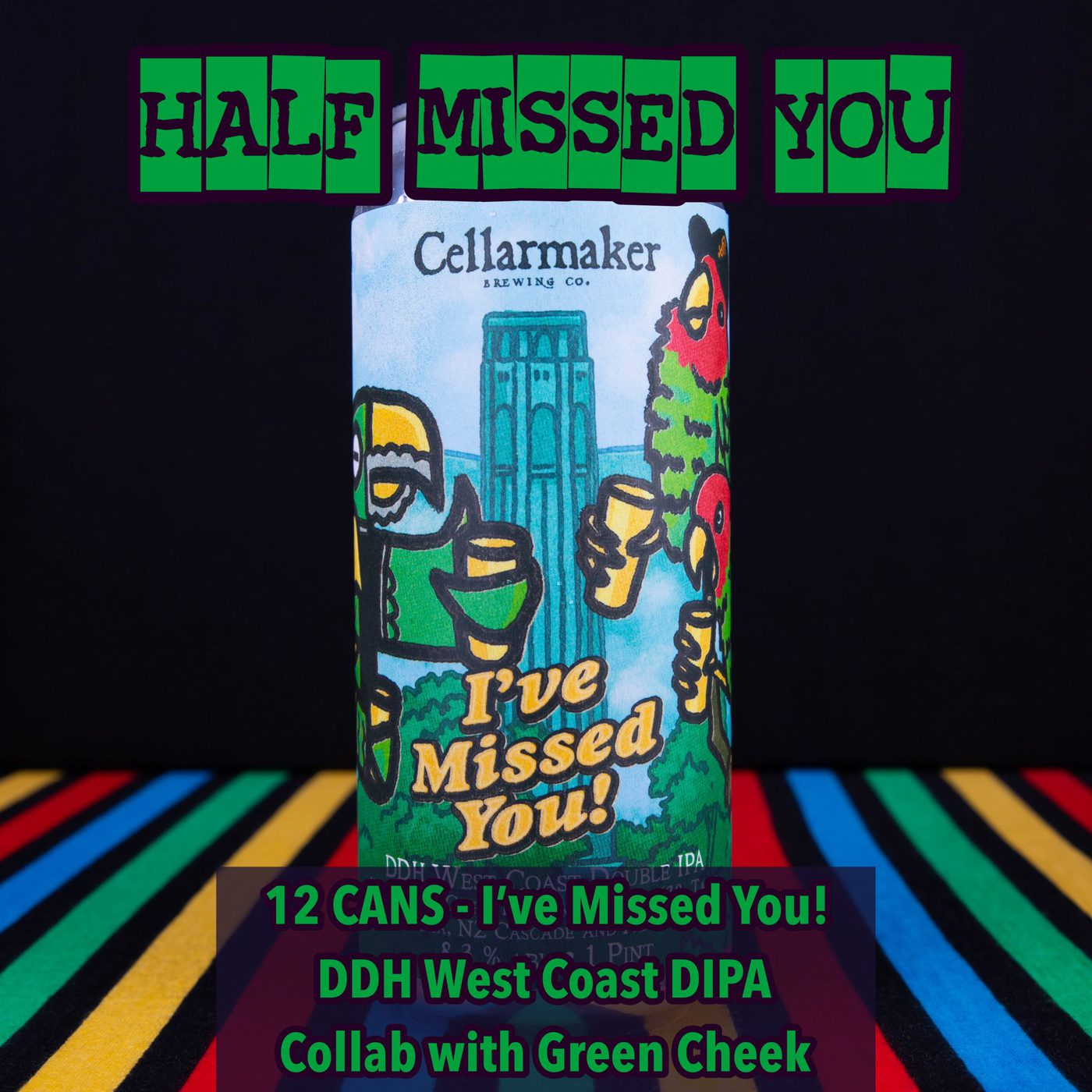 12 CANS  I've Missed You! – DDH West Coast DIPA Collab With Green Cheek – Shipping Out Tuesday 5/4 For Next Day Delivery*
