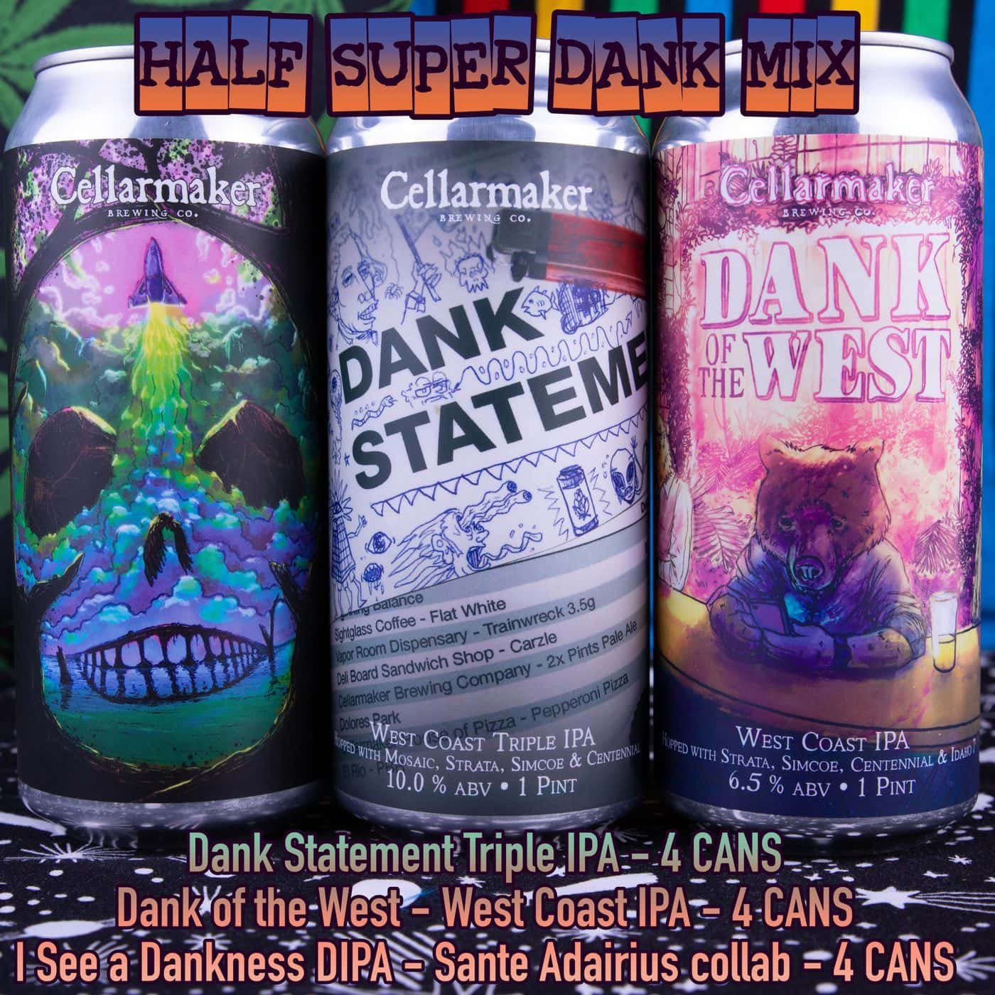 12 CANS Half SUPER DANK MIX – 4 Dank Statement TIPA, 4 I See A Dankness DIPA – Sante Adairius Collab, 4 Dank Of The West  IPA- Shipping Out Tuesday 4/13 For Next Day Delivery*