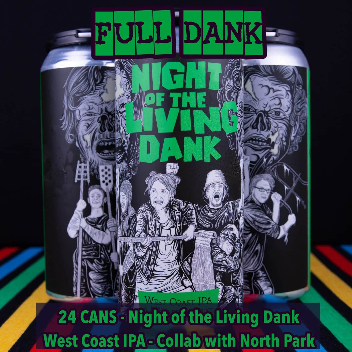 FULL CASE 24 CANS Night Of The Living Dank – West Coast IPA Collab With North Park – Shipping Out Tuesday 5/4 For Next Day Delivery*