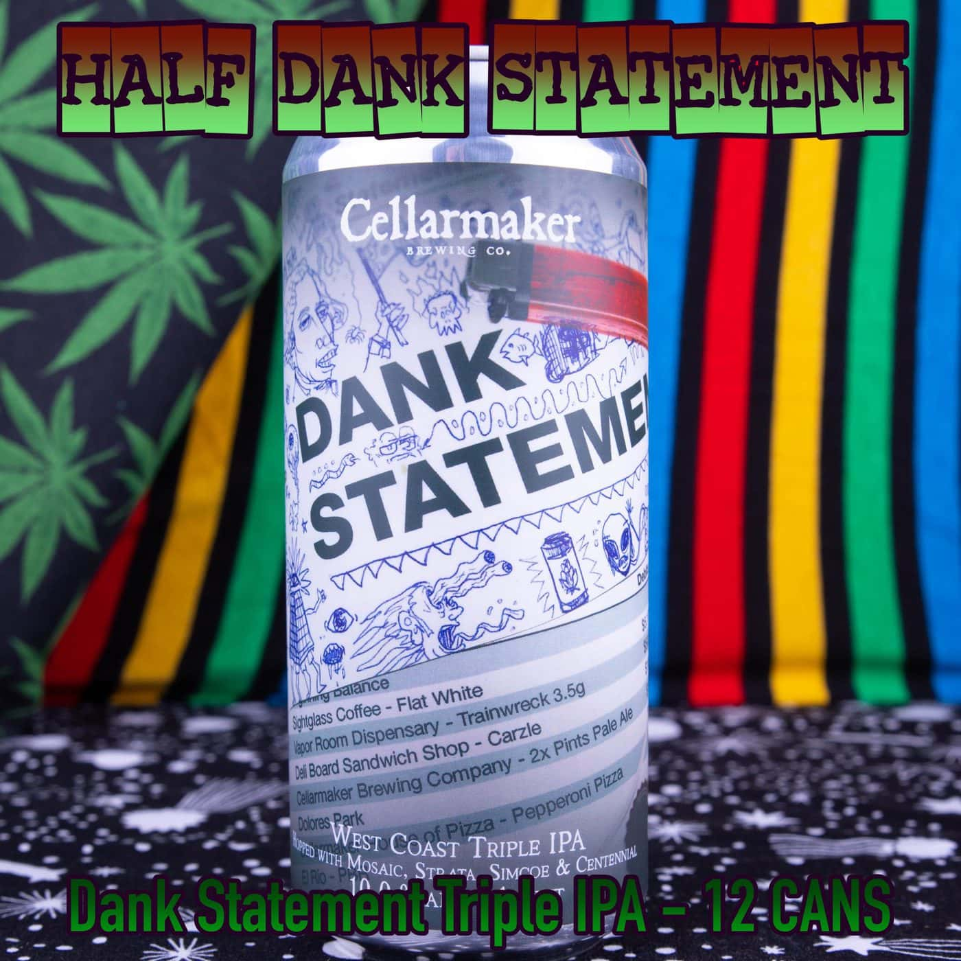 Half Case 12 CANS Dank Statement TIPA – Shipping Out Tuesday 4/13 For Next Day Delivery*