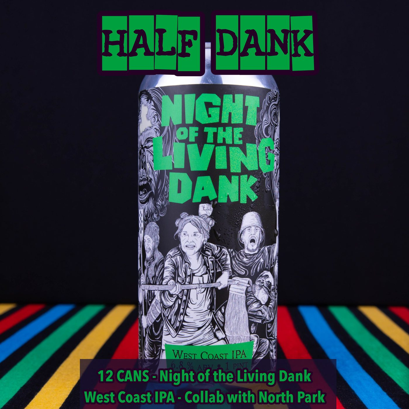 12 CANS Night Of The Living Dank – West Coast IPA Collab With North Park  – Shipping Out Tuesday 5/4 For Next Day Delivery*