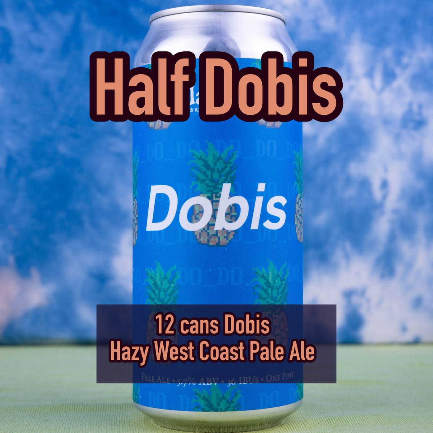 12 CANS Dobis – 100 % Citra Hazy West Coast  Pale Ale- Shipping Out ASAP*