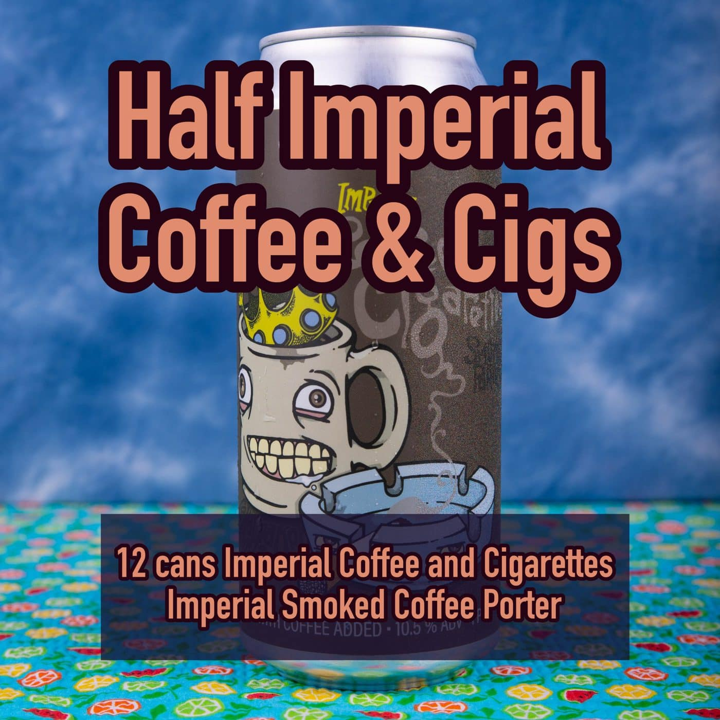 12 CANS Imperial Coffee And Cigs – Shipping Out ASAP*