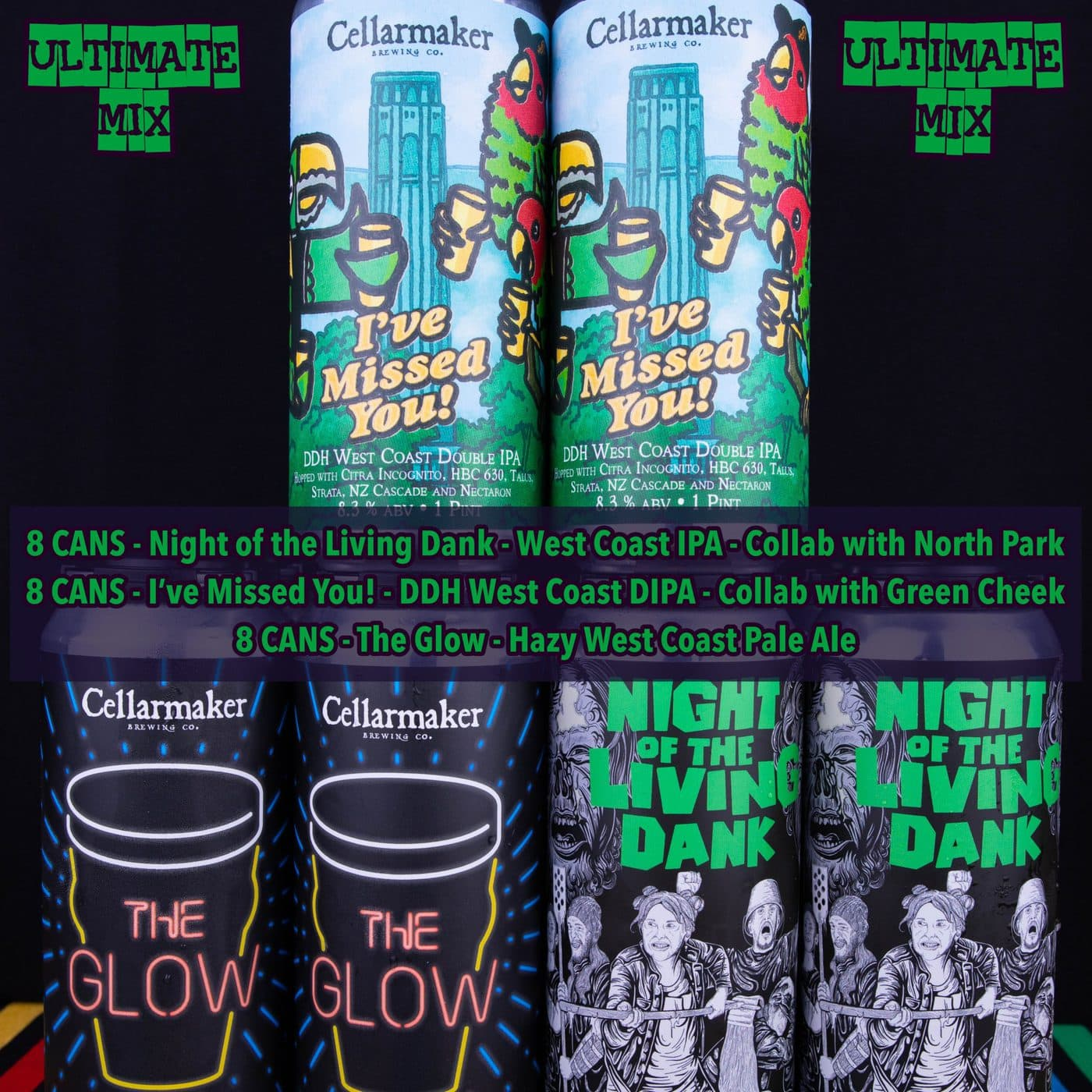 FULL CASE 24 CANS – ULTIMATE MIX -8 Night Of The Living Dank IPA, 8 The Glow Pale Ale, 8  I've Missed You! DIPA – Shipping Out Tuesday 5/4 For Next Day Delivery*